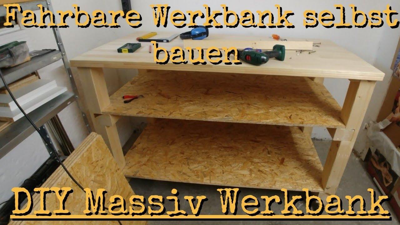 fahrbare werkbank selbst bauen - diy massiv werkbank teil 4 - youtube