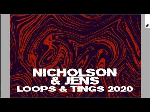 Nicholson X Jens - Loops & Tings 2020 (Original Mix)