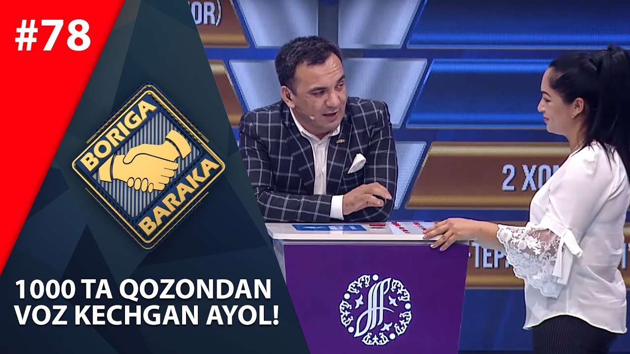 Boriga baraka 78-son 1000 TA QOZONDAN  VOZ KECHGAN AYOL! (10.08.2019)