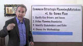 Strategic Planning Mistakes: #1 - No Game Plan - Project Management Video