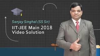 JEE Mains 2018 Mathematics Video Solutions by SS Sir Q.No. 01 to 30 (Paper Code D)