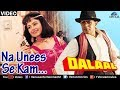 Download Na Unees Se Kam (Dalaal) MP3 song and Music Video