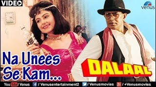 Video Na Unees Se Kam (Dalaal) download MP3, 3GP, MP4, WEBM, AVI, FLV Agustus 2017
