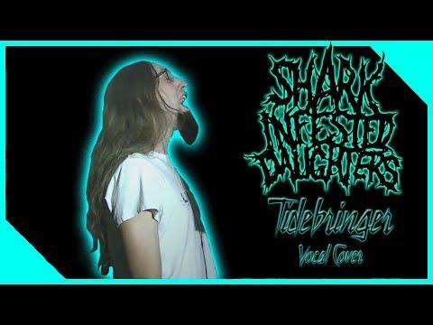 Shark Infested Daughters - Tidebringer (Vocal Cover)