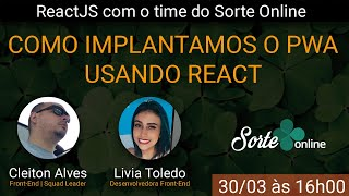 ReactJS com o time do Sorte Online