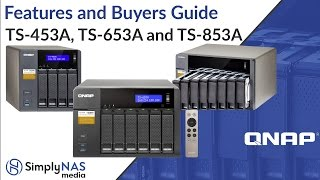 QNAP TS-453A, TS-653A and TS-853A – Features and Buyers Guide