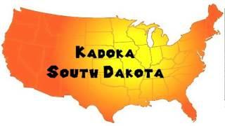 How to Say or Pronounce USA Cities — Kadoka, South Dakota