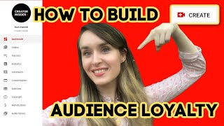 How to Build AUDIENCE LOYALTY from a YouTube Insider!