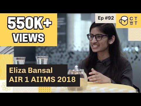 CTwT E92 - AIIMS 2018 Topper Eliza Bansal AIR 1