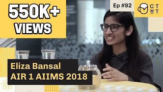 CTwT E92 - AIIMS 2018 Topper Eliza Bansal AIR 1