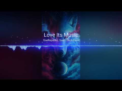 OneRepublic,Seeb-Rich Love (life its music)