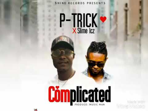 P-Trick Ft Slime Icz(Complicated)