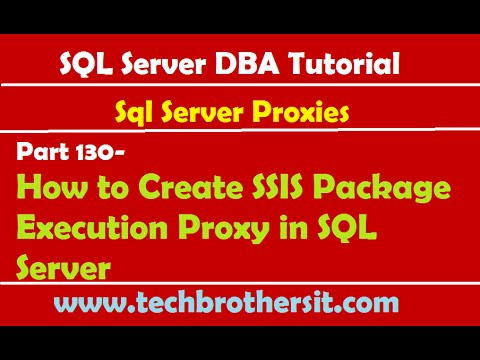 SQL Server DBA Tutorial 130-How To Create SSIS Package Execution Proxy In SQL Server