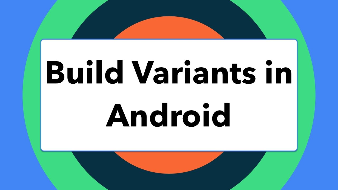 Creating Different Build Variants in Android