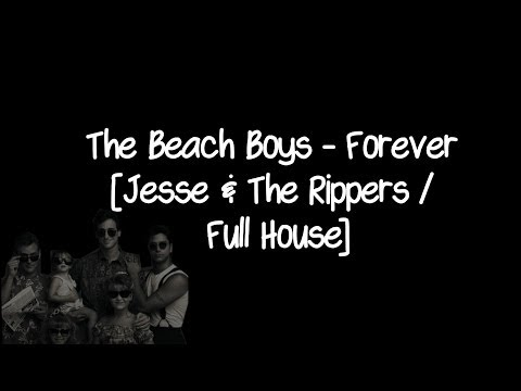Jesse & The Rippers - Forever / Full House [The Beach Boys]