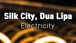 Dua Lipa, Silk City - Electricity (lyrics, 가사해석) Video