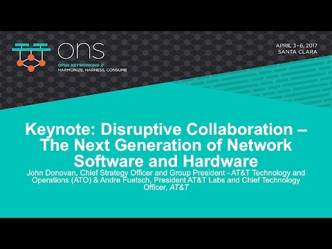 Keynote: Disruptive Collaboration – The Next Generation of Network Software - John Donovan