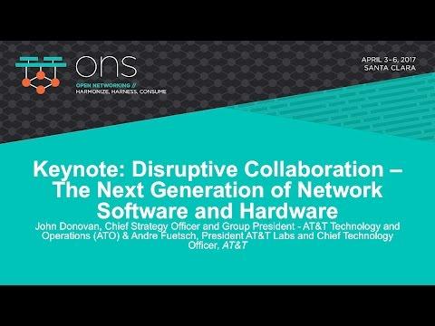 Keynote: Disruptive Collaboration – The Next Generation of Network Software - John Donovan