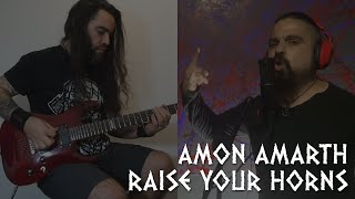 Amon Amarth - Raise your Horns Guitar/Vocal cover