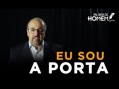Palavra de Homem - Eu sou a Porta - Pr. Antônio Nasser