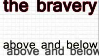 The Bravery - Above and below