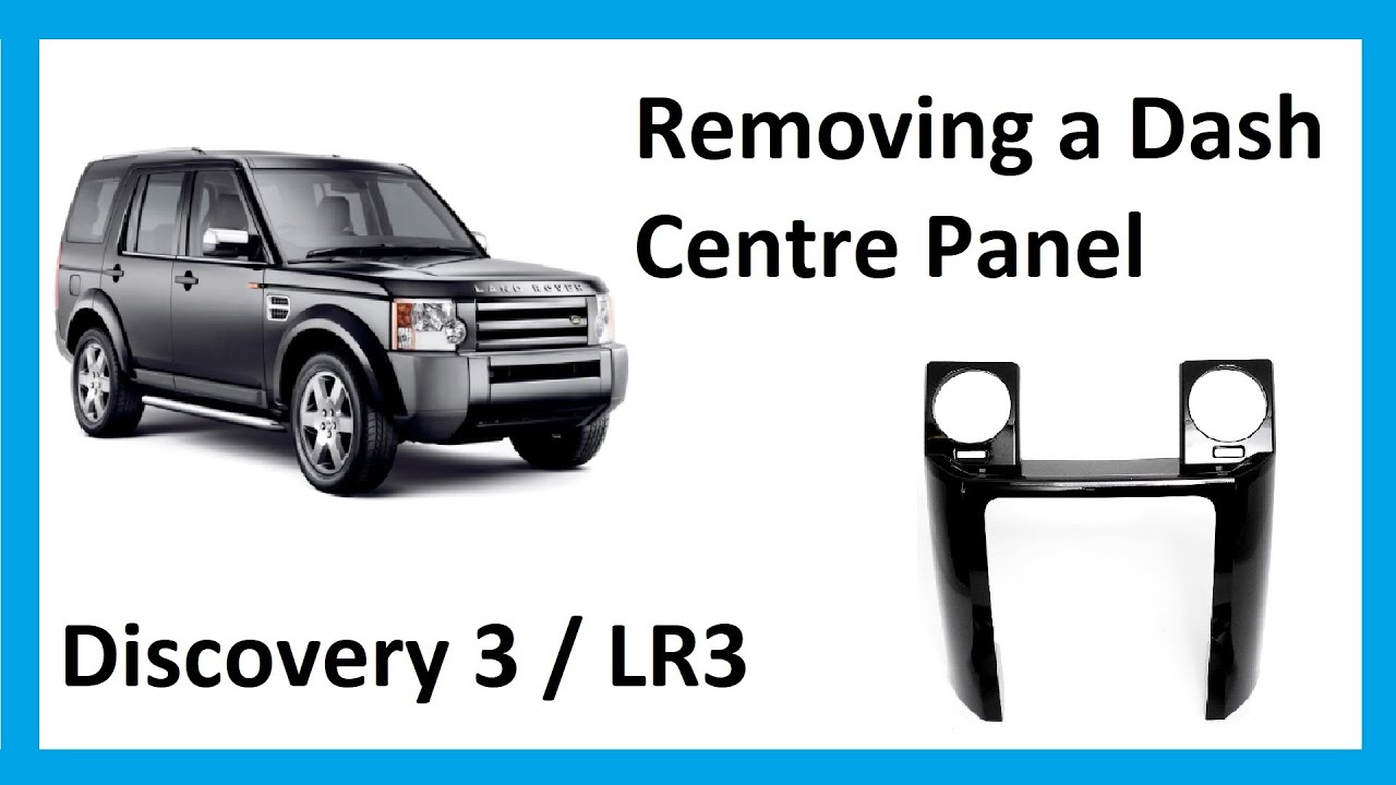 how to remove dash centre panel on land rover discovery 3