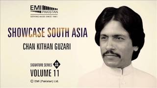 Chan Kithan Guzari | Ataullah Khan Essakhelvi | Showcase South Asia - Vol.11