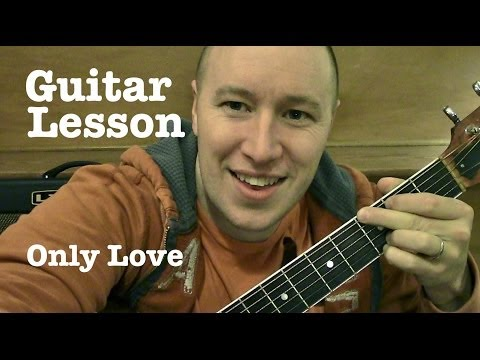 Only Love- Guitar Lesson (TABS)- Ben Howard(Todd Downing)