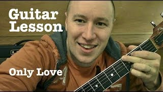 Only Love- Guitar Lesson (TABS)- Ben Howard   (Todd Downing)