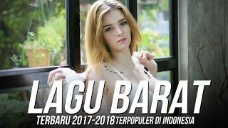 Lagu Barat Terbaru 2018 Terpopuler Saat Ini Di Indonesia [Popular Playlist Colection] Enak Didengar
