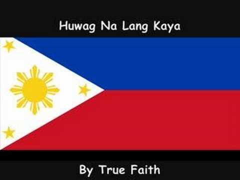 True Faith -  Huwag Na Lang Kaya