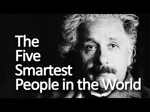 The Five Smartest People in the World