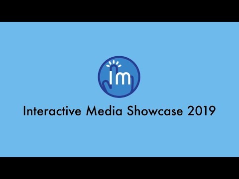 Interactive Media Showcase 2019