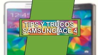 Samsung ACE 4 Tips trucos para android (aumenta velocidad, rendimiento y bateria)