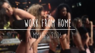 Fifth Harmony - Work From Home Live at the MMVAs 2016 (Front Row)