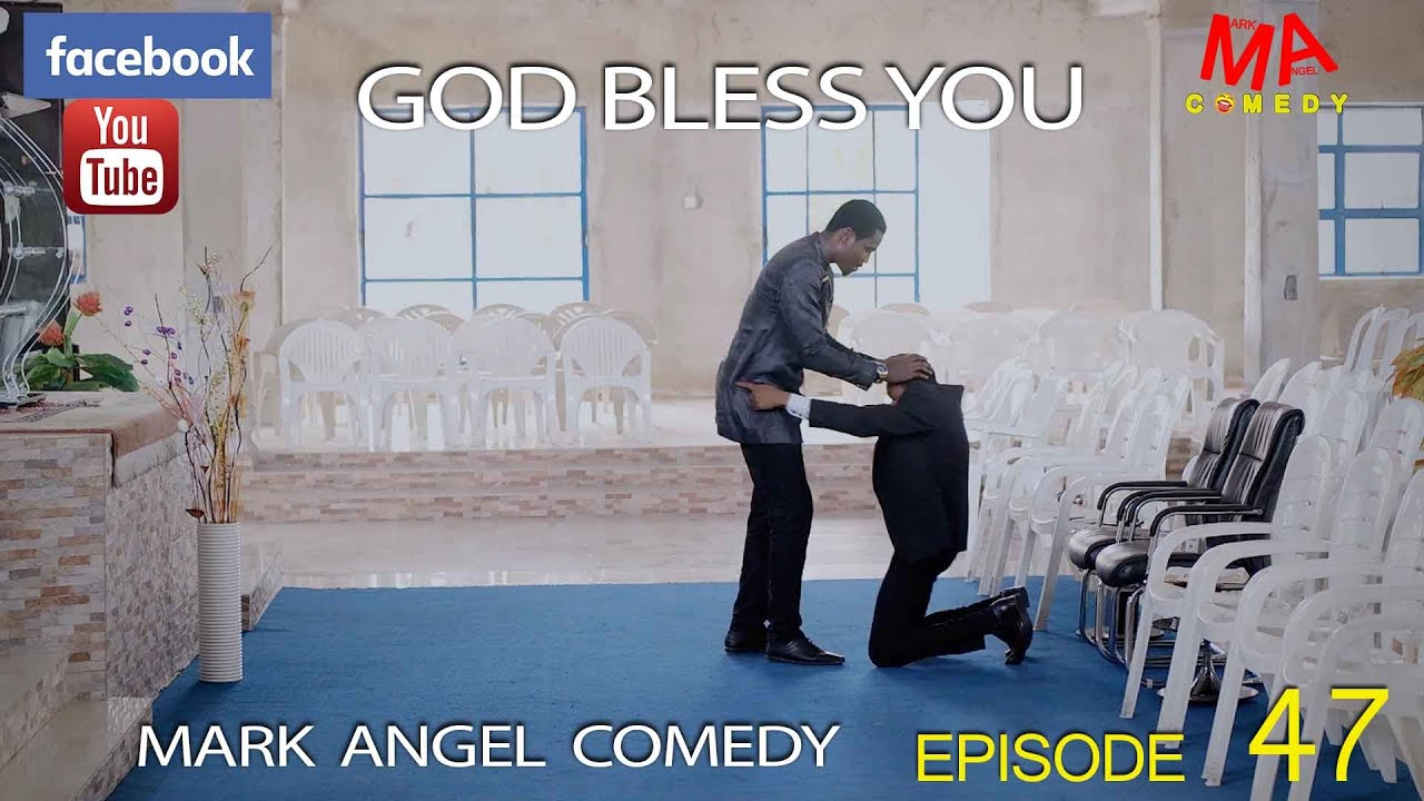 GOD BLESS YOU (Mark Angel Comedy) (Episode 47)