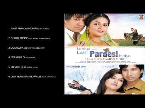 LAKH PARDESI HOIYE - PUNJABI FILM SOUNDTRACK - FULL SONGS JUKEBOX