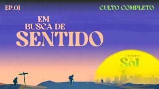 EM BUSCA QUE SENTIDO - DE BAIXO DO SOL | Uma série expositiva do livro de Eclesiastes - T02 EP01