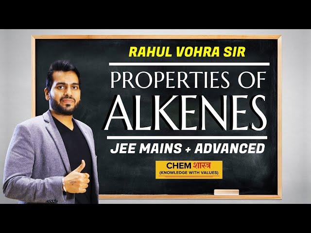 Alkenes Properties | IIT JEE Mains | IIT JEE Advanced | Rahul Vohra | Chemistry Class | ChemShastra