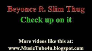 Beyonce ft Slim Thug - Check up on it