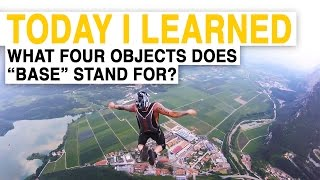 TIL: The B in BASE Jump Doesnt Stand for Badass (Amazing Footage) | Today I Learned