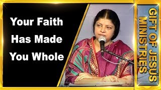 Your Faith Has Made You Whole.Message By Dr.Preetha Judson
