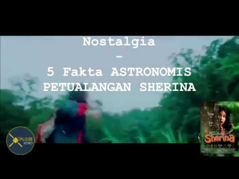 NOSTALGIA: 5 FAKTA ASTRONOMIS PADA FILM PETUALANGAN SHERINA
