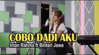 Intan Rahma ft Bintari Jawa - Cobo Dadi Aku ( Official Music Video )