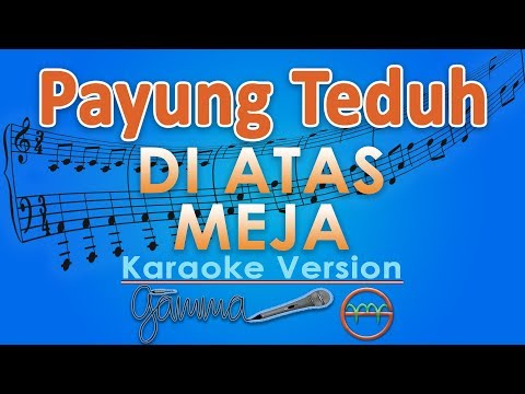 Payung Teduh - Di Atas Meja (Karaoke Lirik Tanpa Vokal) by GMusic