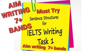 Sentence structures for writing task 1  ELTS for overall 7  bands