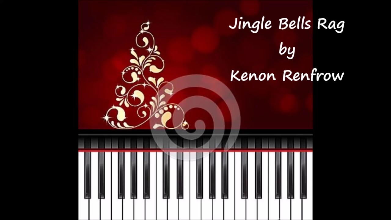 Christmas Piano Jingle Bells Rag By Kenon Renfrow Youtube
