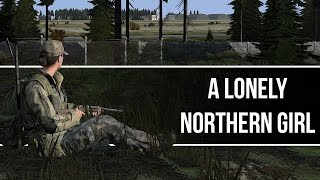 Lonely Northern Girl! | Episode 3 | DayZ Standalone