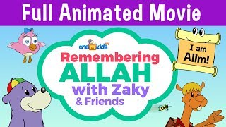 FULL ANIMATED MOVIE - Remembering ALLAH with Zaky & Friends