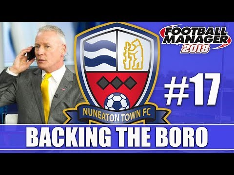 Backing the Boro FM18 | NUNEATON | Part 17 | NEW SEASON | Football Manager 2018